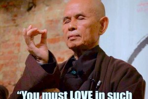 Thich Nhat Hanh on Loving